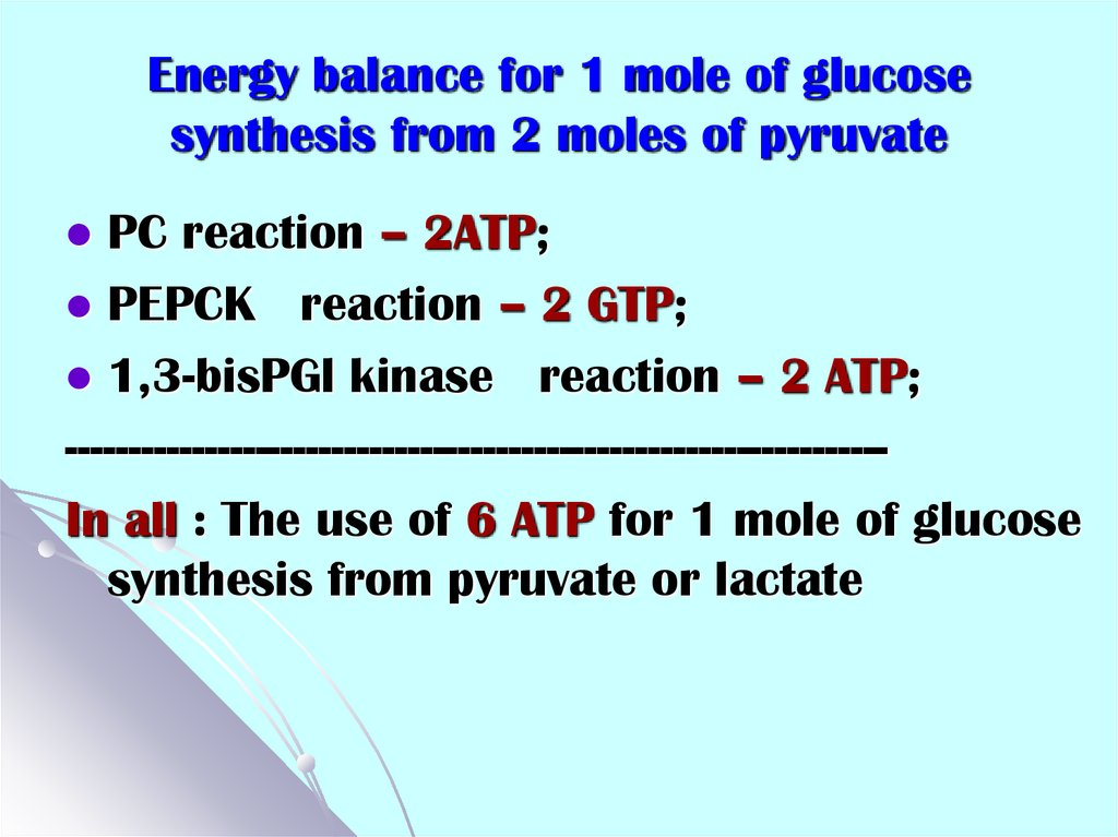 Energy balance for 1 mole of glucose synthesis from 2 moles of pyruvate