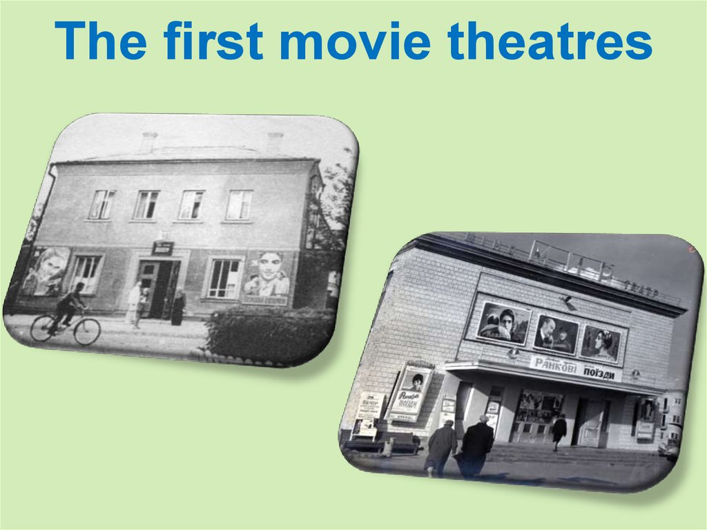 The first movie theatres