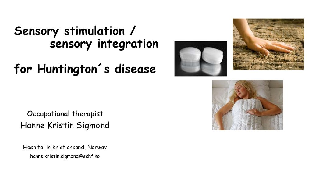 Sensory stimulation / sensory integration for Huntington´s disease