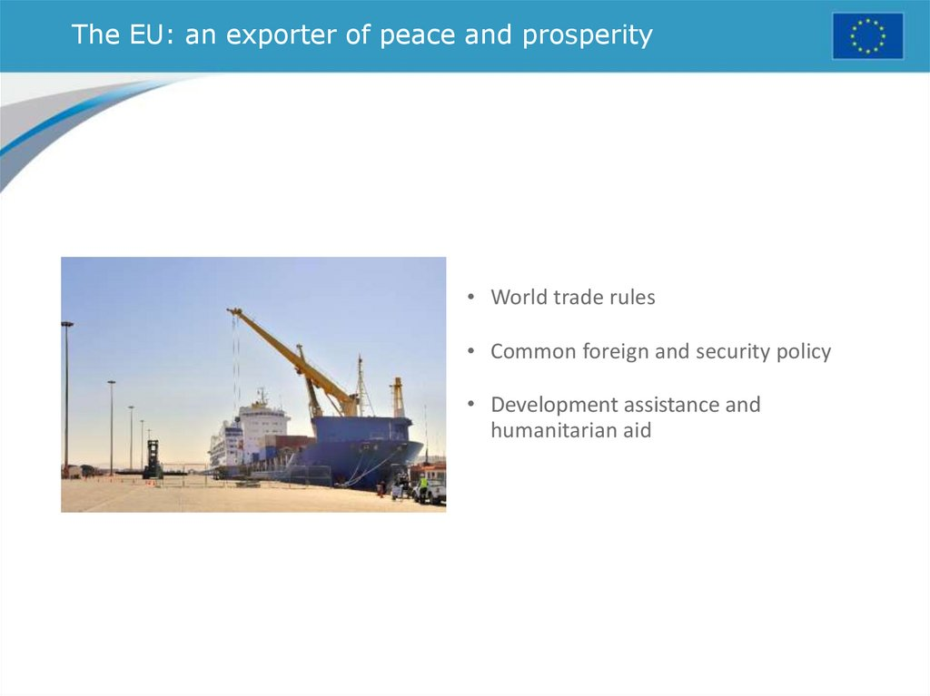 The EU: an exporter of peace and prosperity
