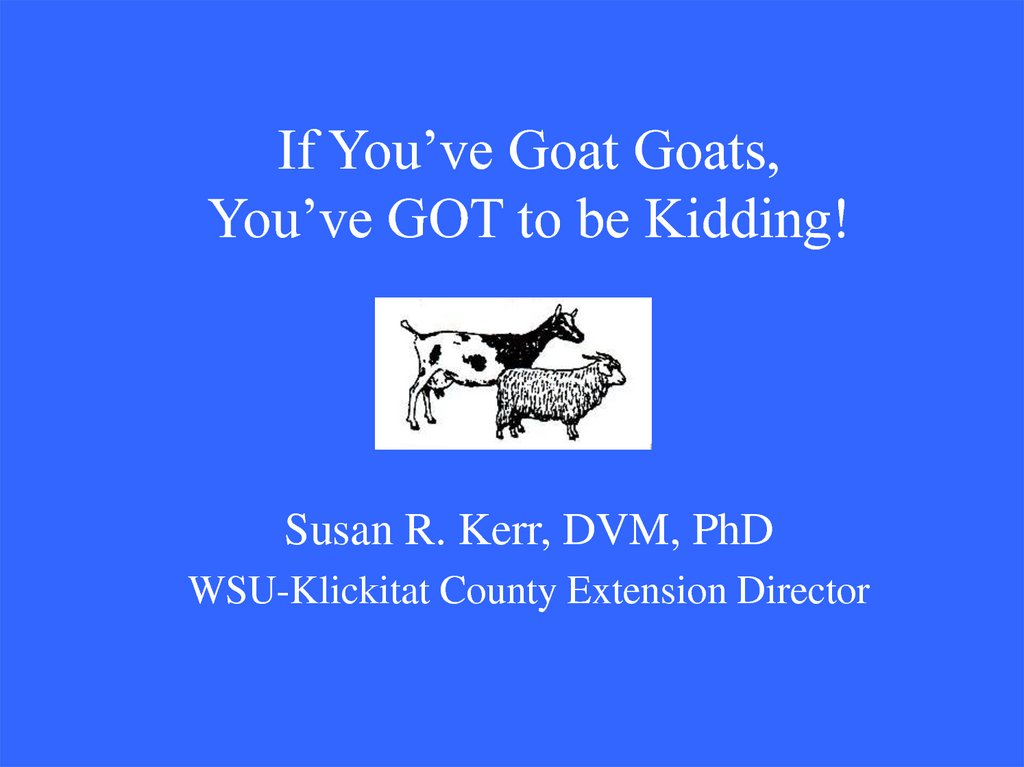 If You've Goat Goats, You've GOT to be Kidding!