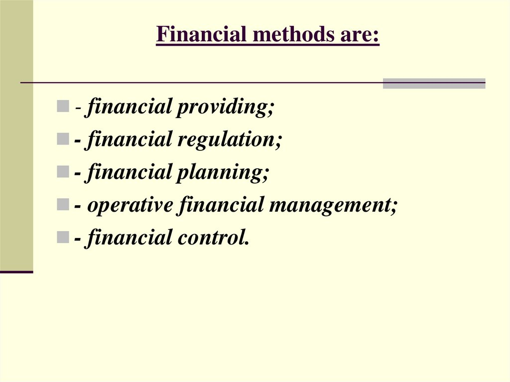 Financial methods are: