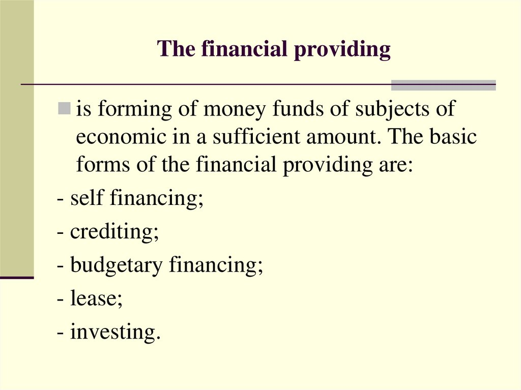 The financial providing