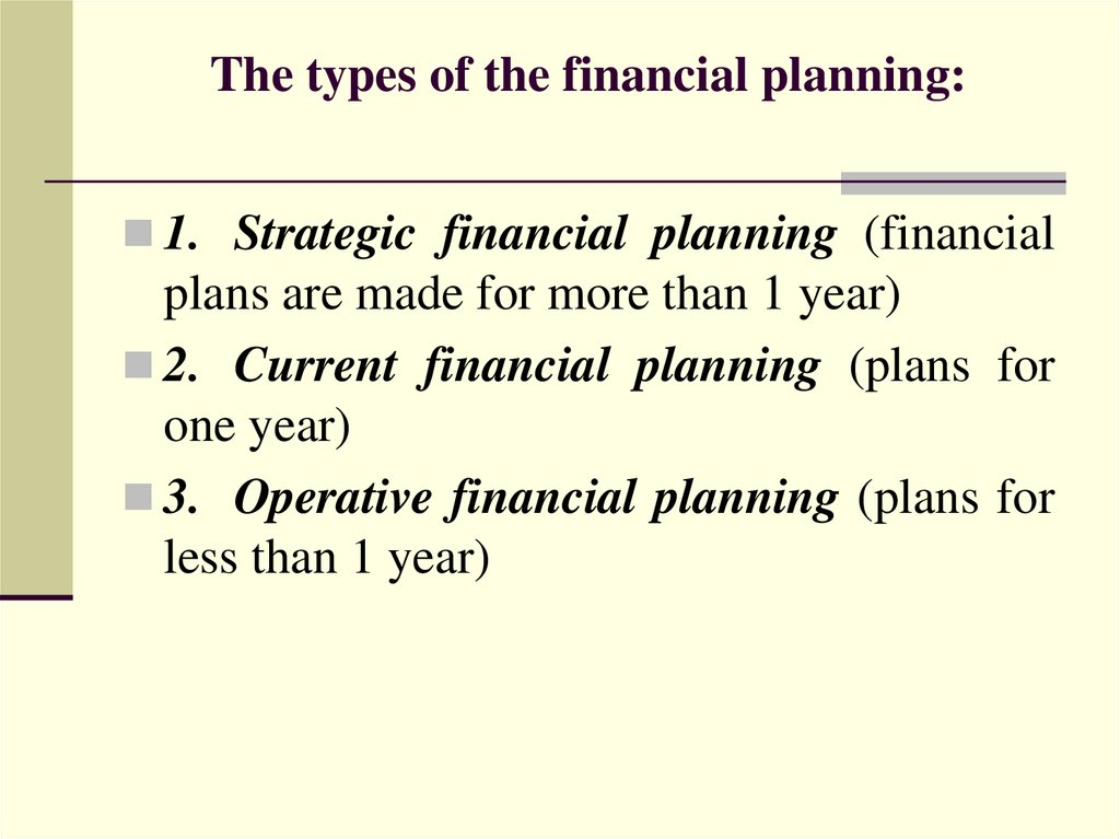 The types of the financial planning: