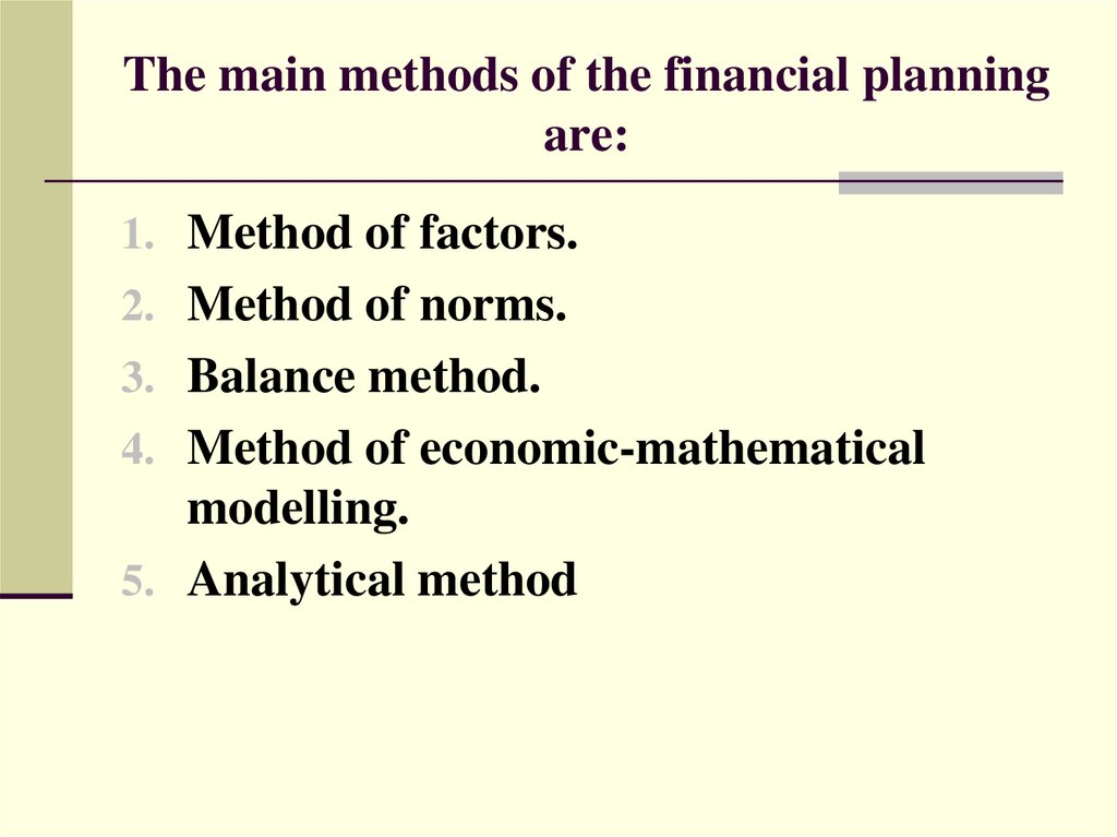 The main methods of the financial planning are: