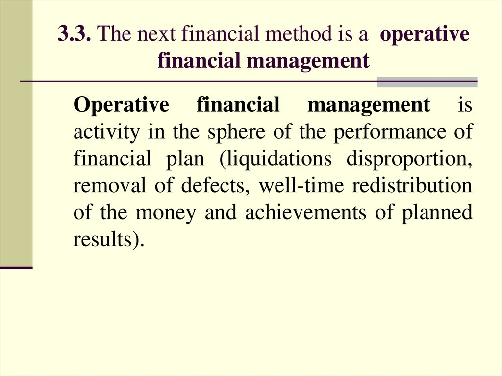 3.3. The next financial method is a operative financial management