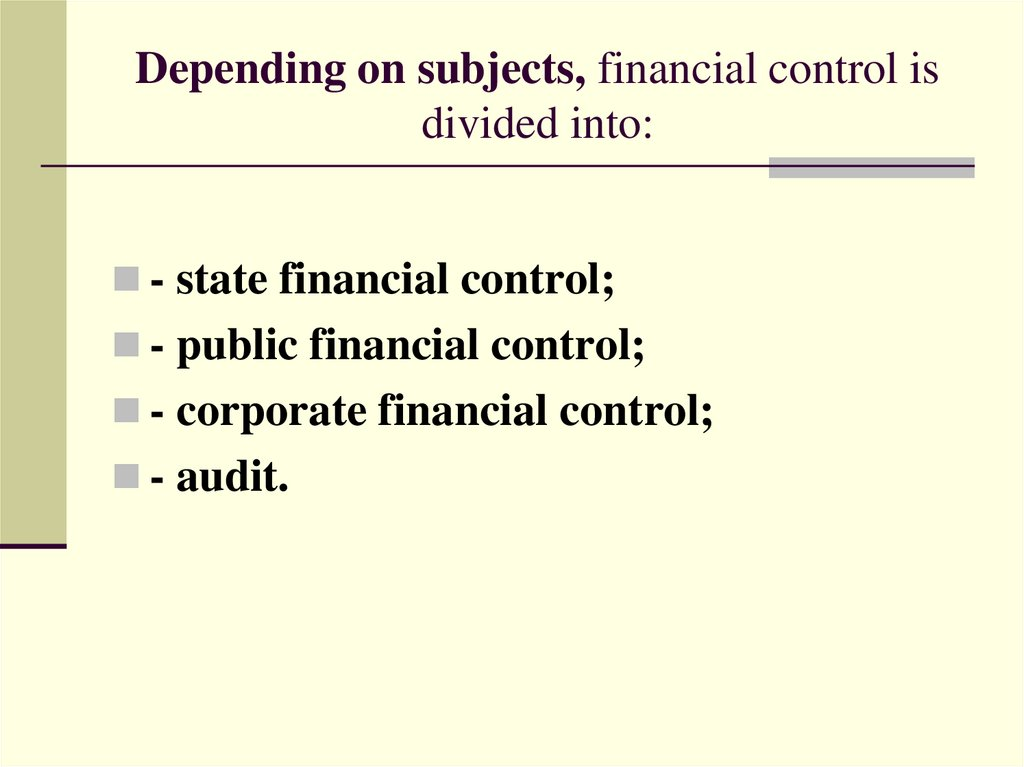 Depending on subjects, financial control is divided into: