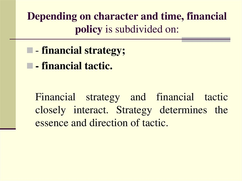 Depending on character and time, financial policy is subdivided on: