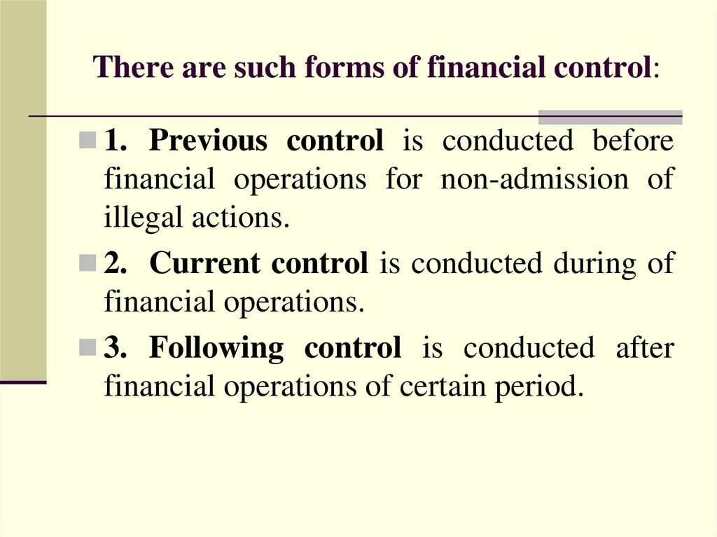 There are such forms of financial control: