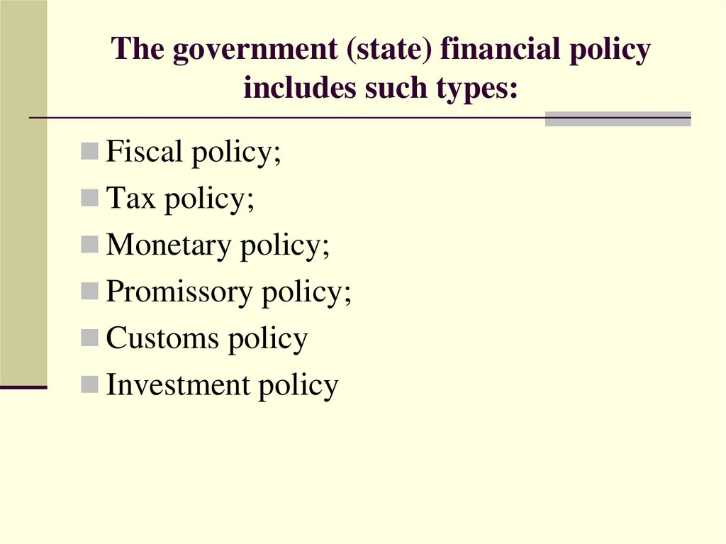 The government (state) financial policy includes such types: