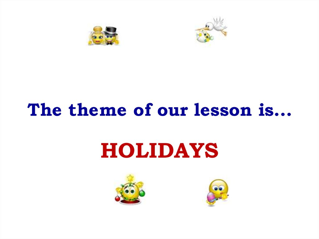 The theme of our lesson is…