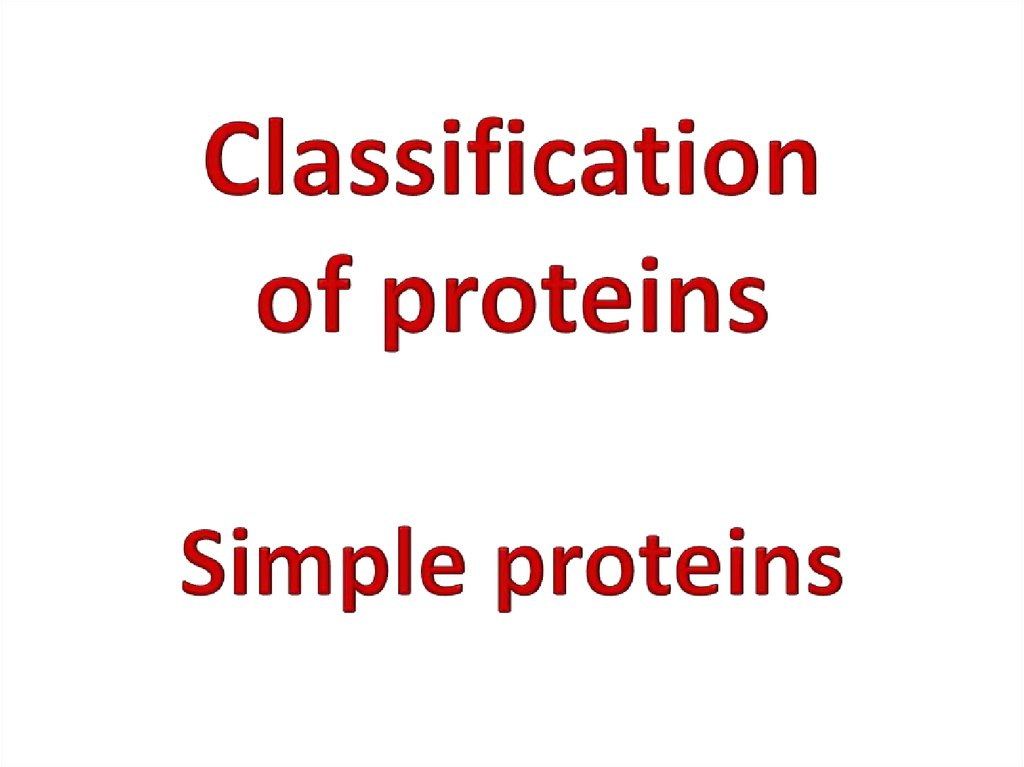 Classification of proteins Simple proteins