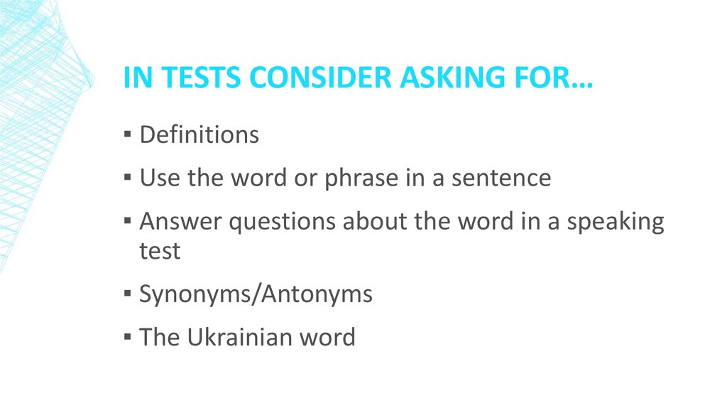 In Tests consider Asking For…