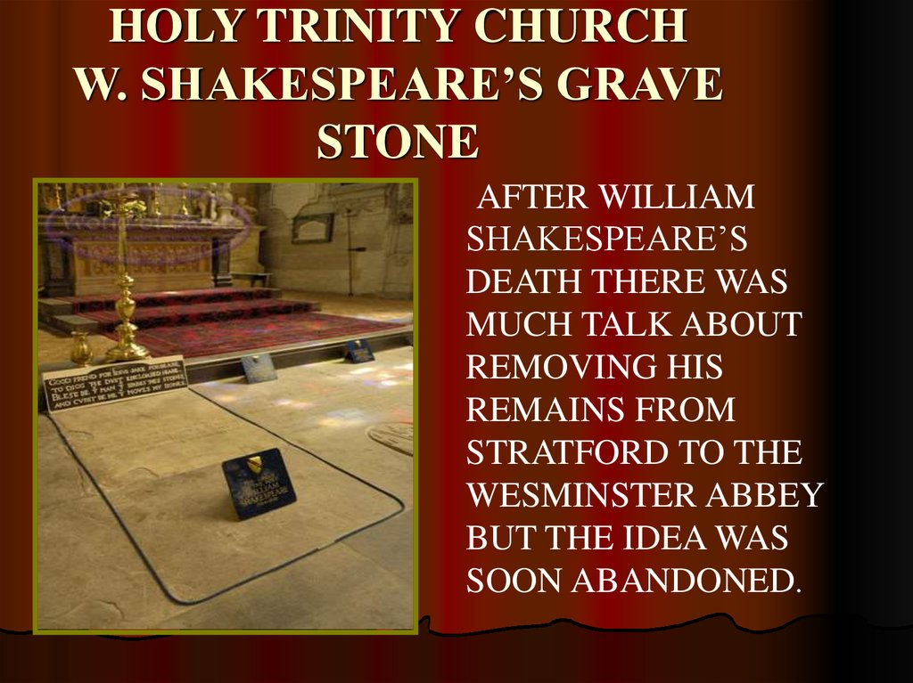 HOLY TRINITY CHURCH W. SHAKESPEARE'S GRAVE STONE