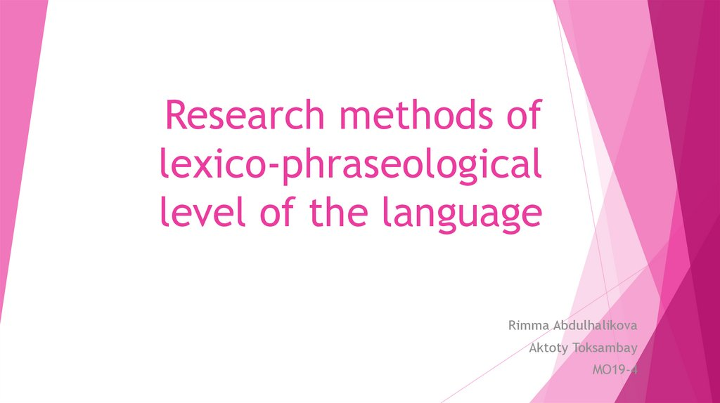 Research methods of lexico-phraseological level of the language