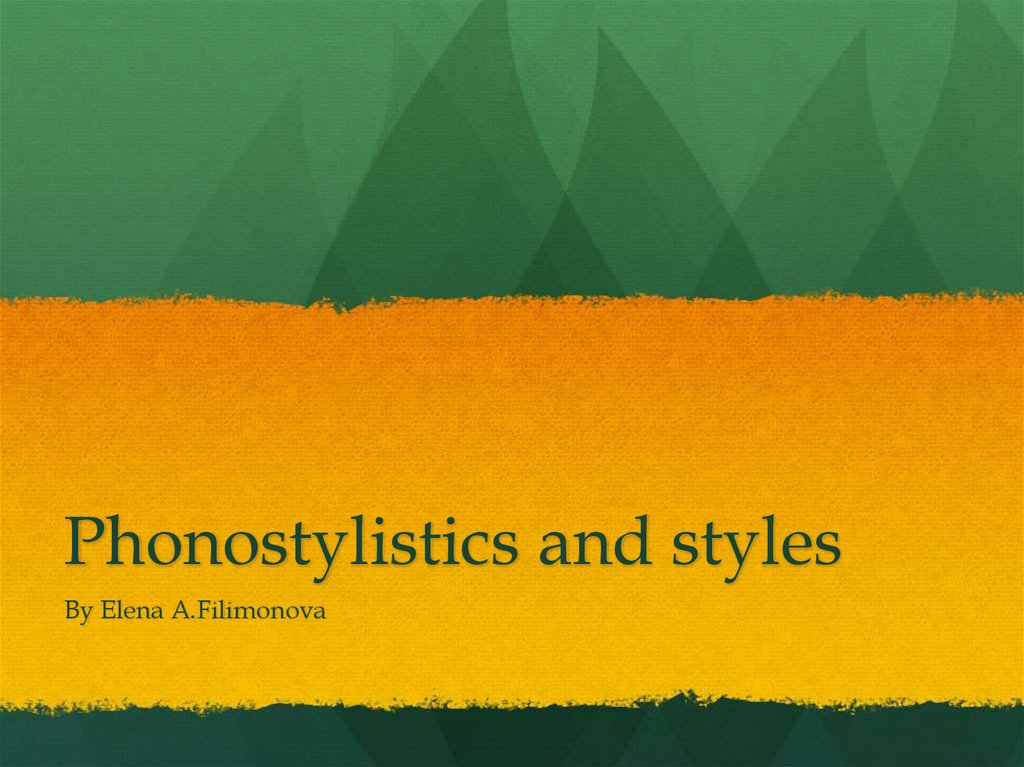 Phonostylistics and styles