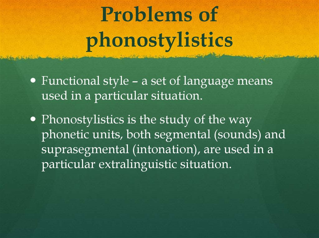 Problems of phonostylistics