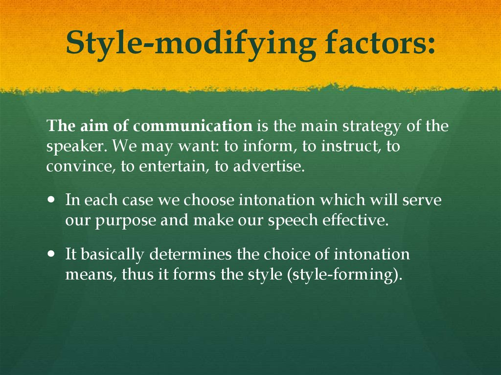 Style-modifying factors: