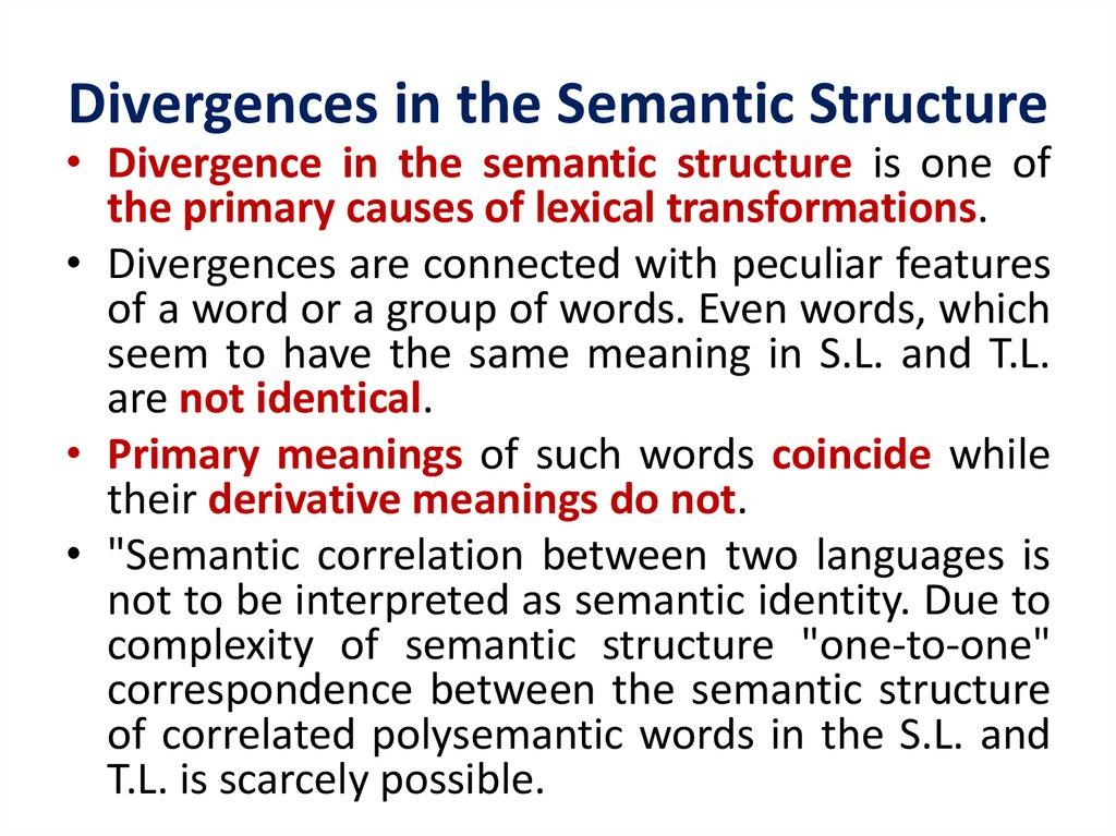 Divergences in the Semantic Structure