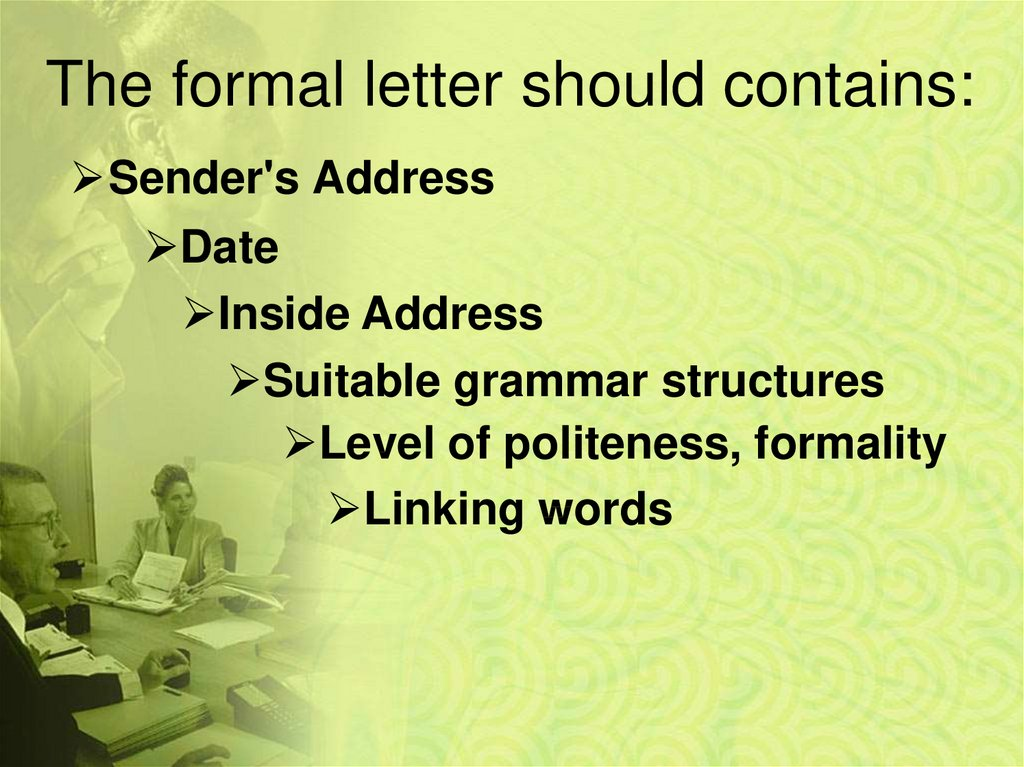 The formal letter should contains:
