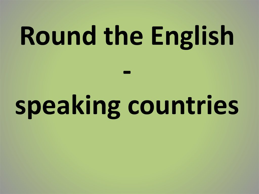 Round the English - speaking countries