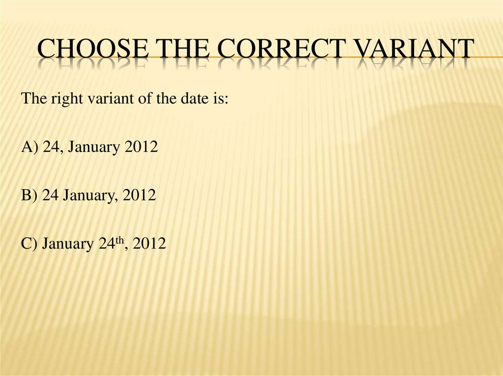 CHOOSE THE CORRECT VARIANT