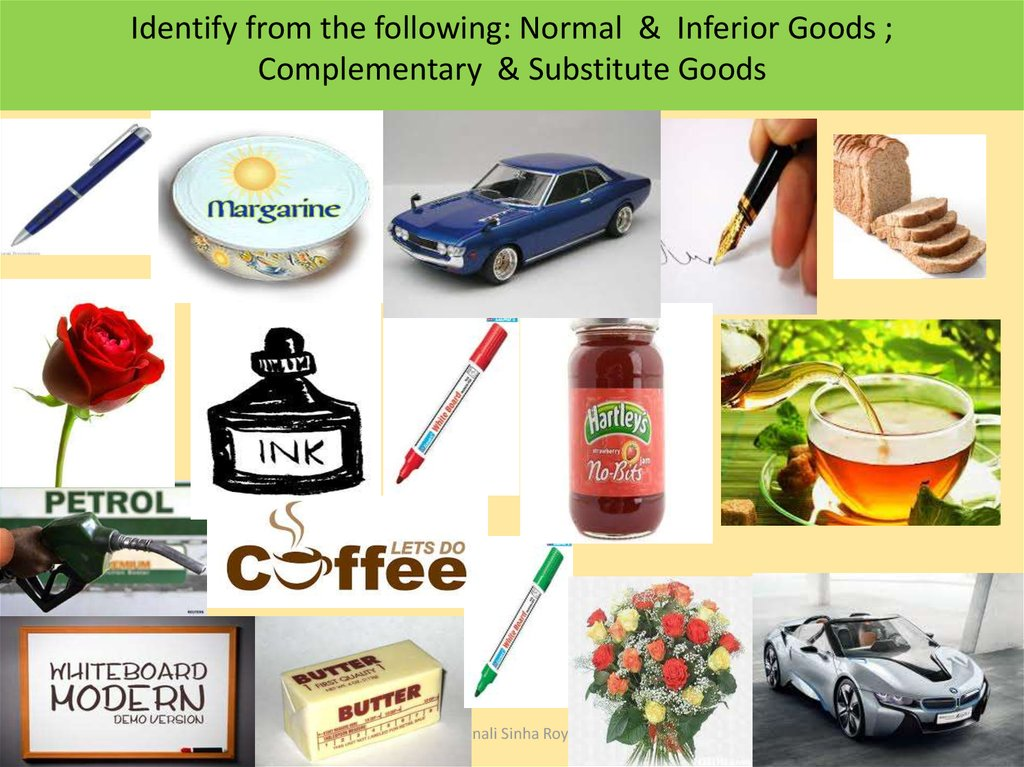 Identify from the following: Normal & Inferior Goods ; Complementary & Substitute Goods
