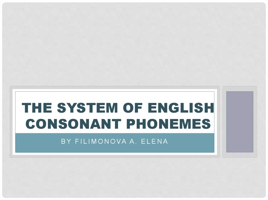 THE SYSTEM OF ENGLISH consonant PHONEMES