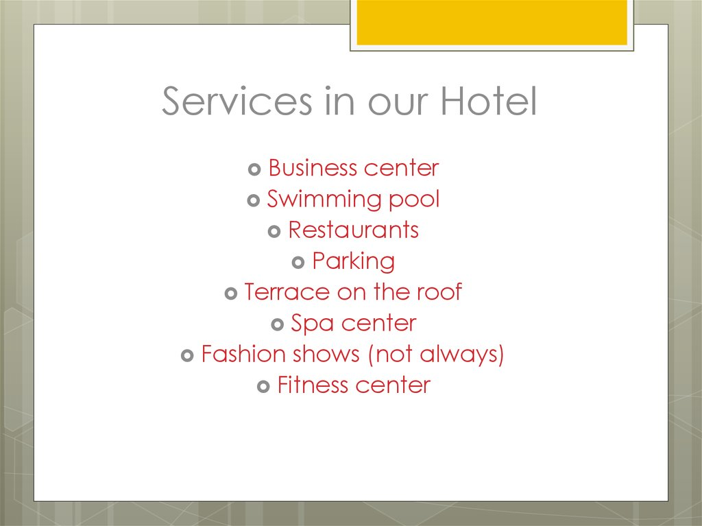 Services in our Hotel