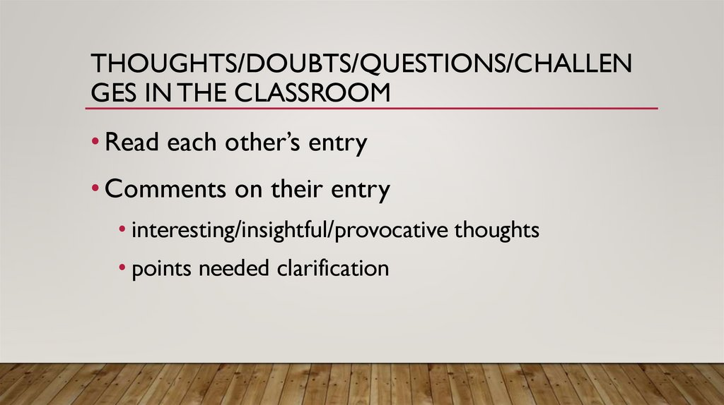 Thoughts/doubts/questions/challenges in the classroom