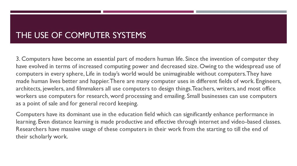 The Use of computer systems