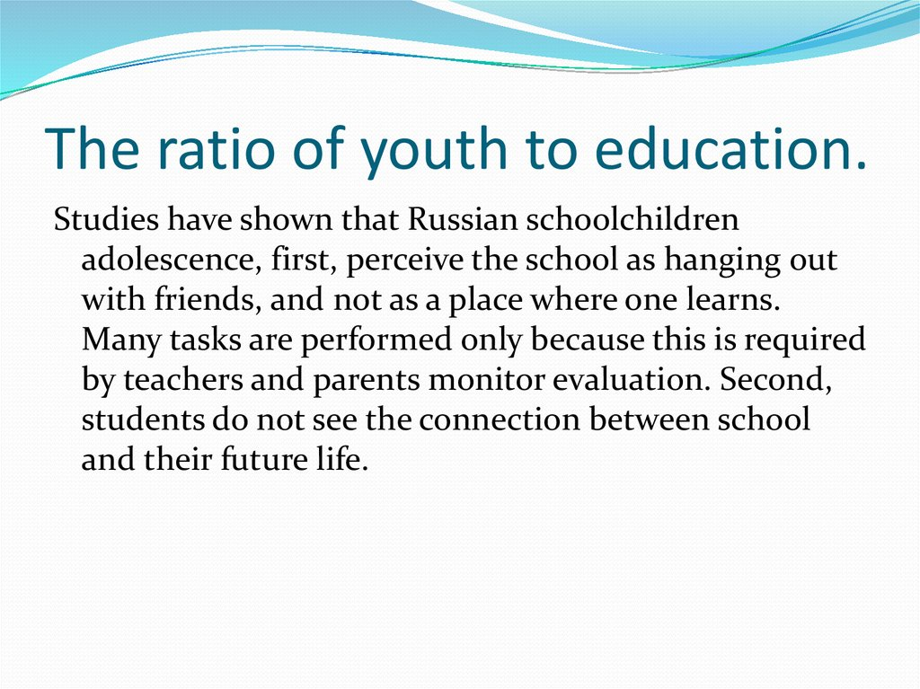 The ratio of youth to education.