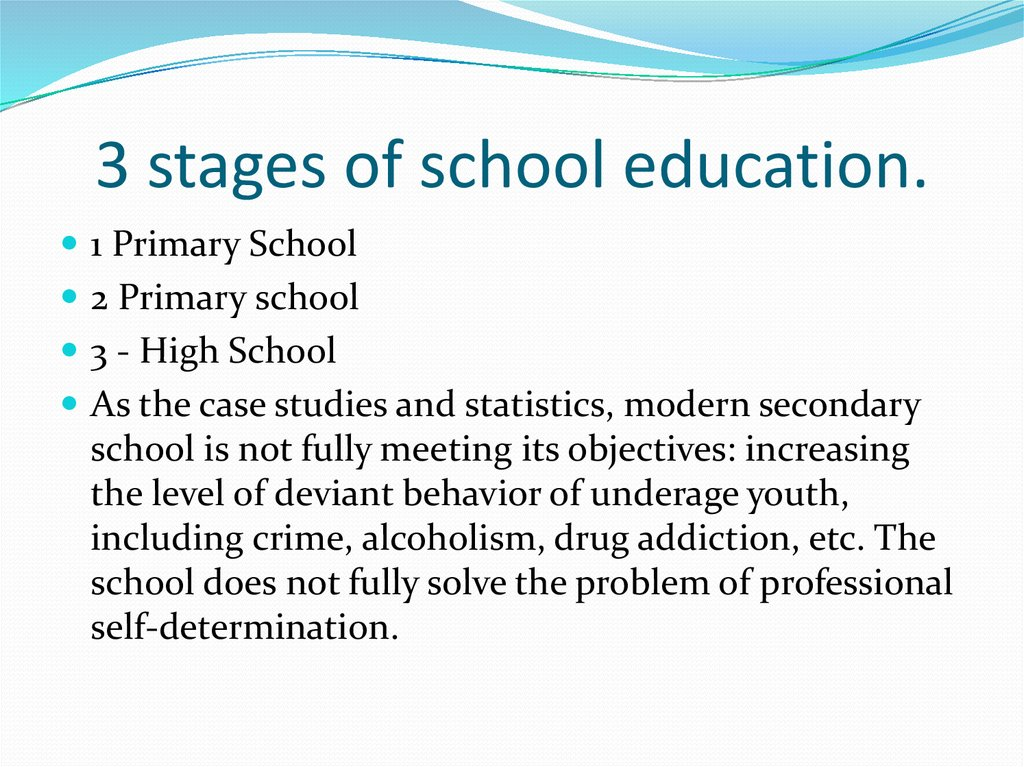 3 stages of school education.