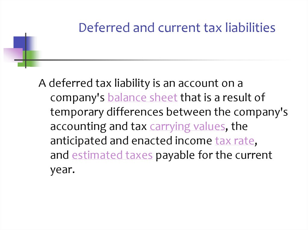 Deferred and current tax liabilities