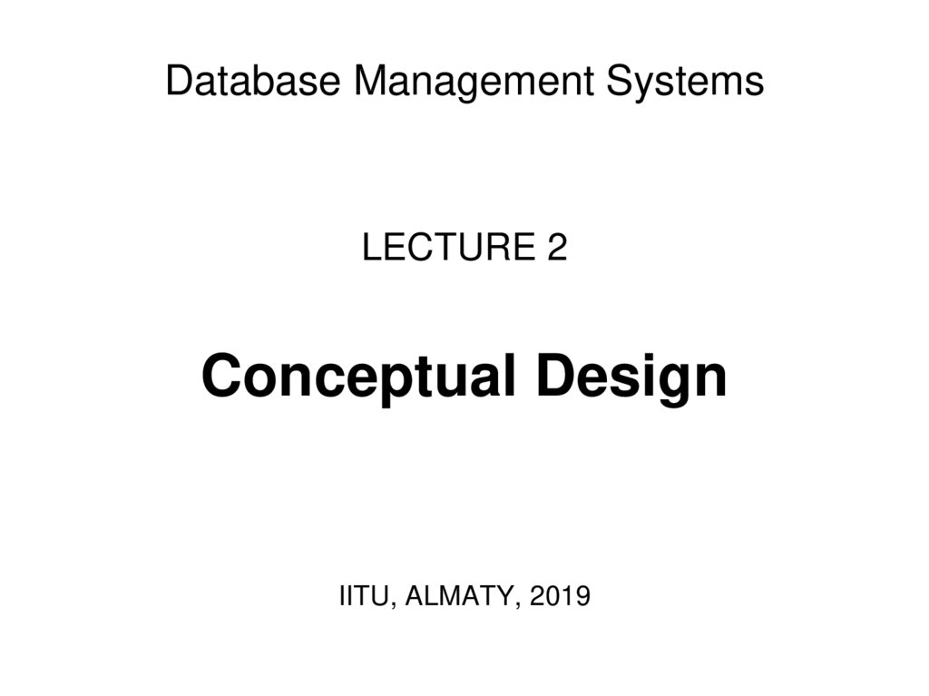 Database Management Systems LECTURE 2 Conceptual Design