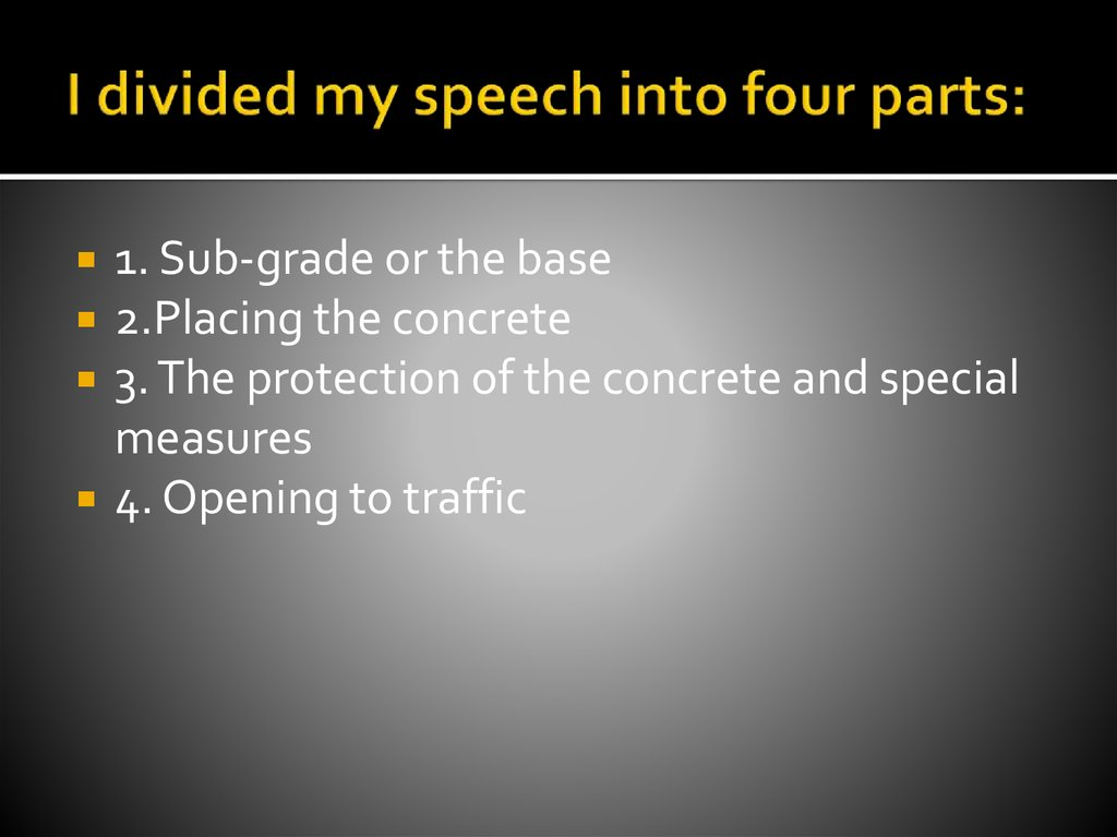 I divided my speech into four parts: