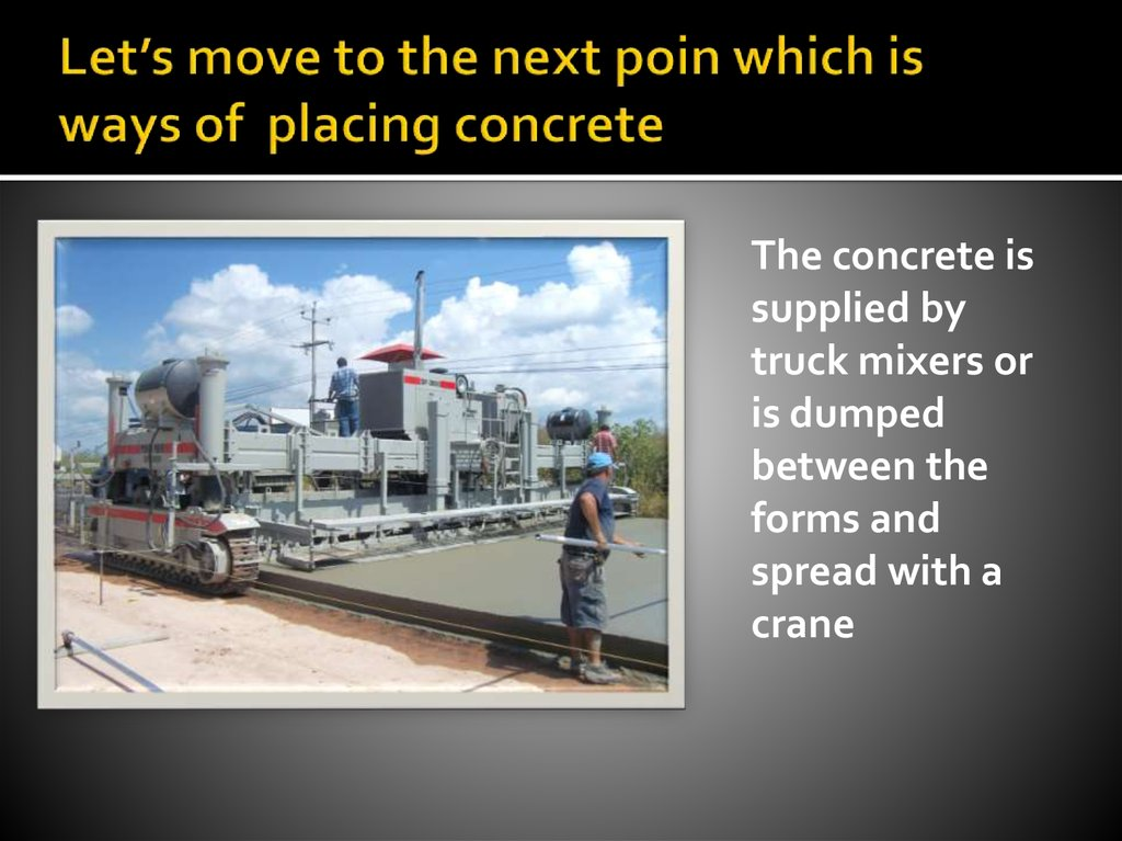 Let's move to the next poin which is ways of placing concrete