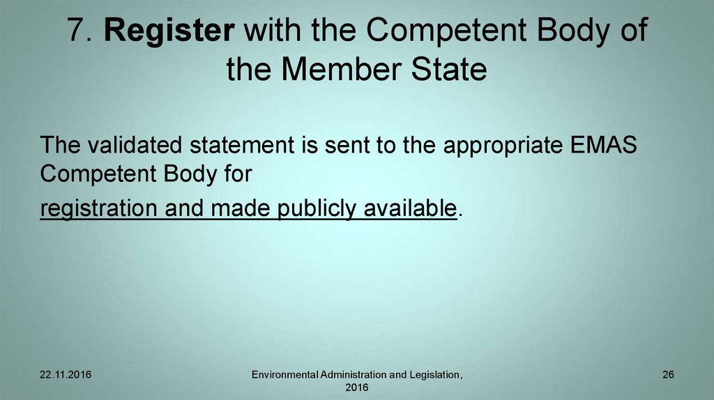 7. Register with the Competent Body of the Member State