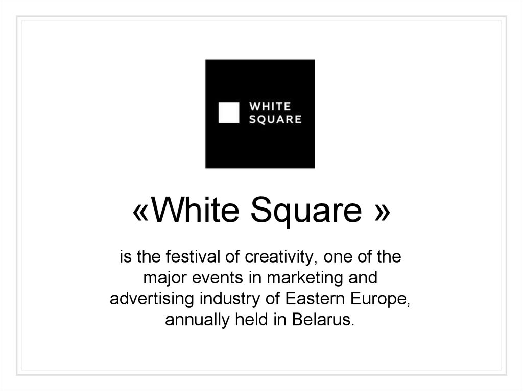 is the festival of creativity, one of the major events in marketing and advertising industry of Eastern Europe, annually held