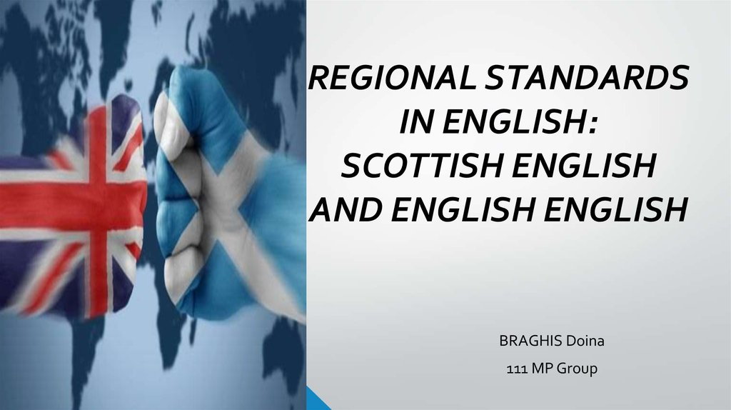 REGIONAL STANDARDS IN ENGLISH: SCOTTISH ENGLISH AND ENGLISH ENGLISH