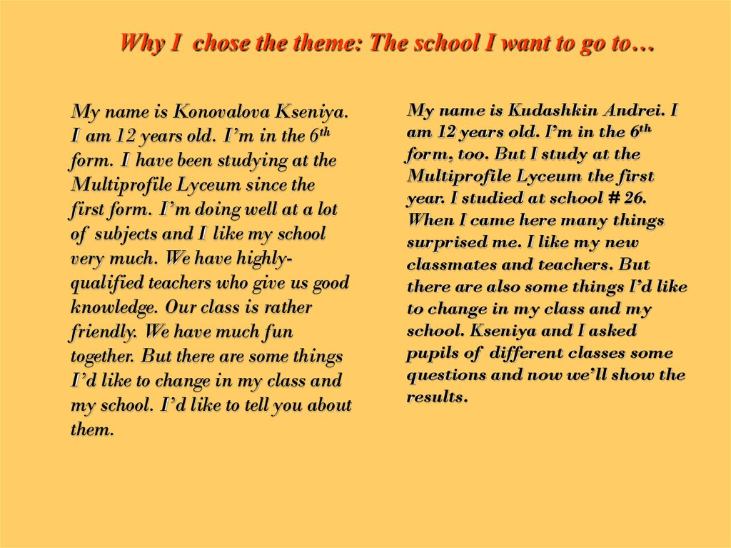 Why I chose the theme: The school I want to go to…