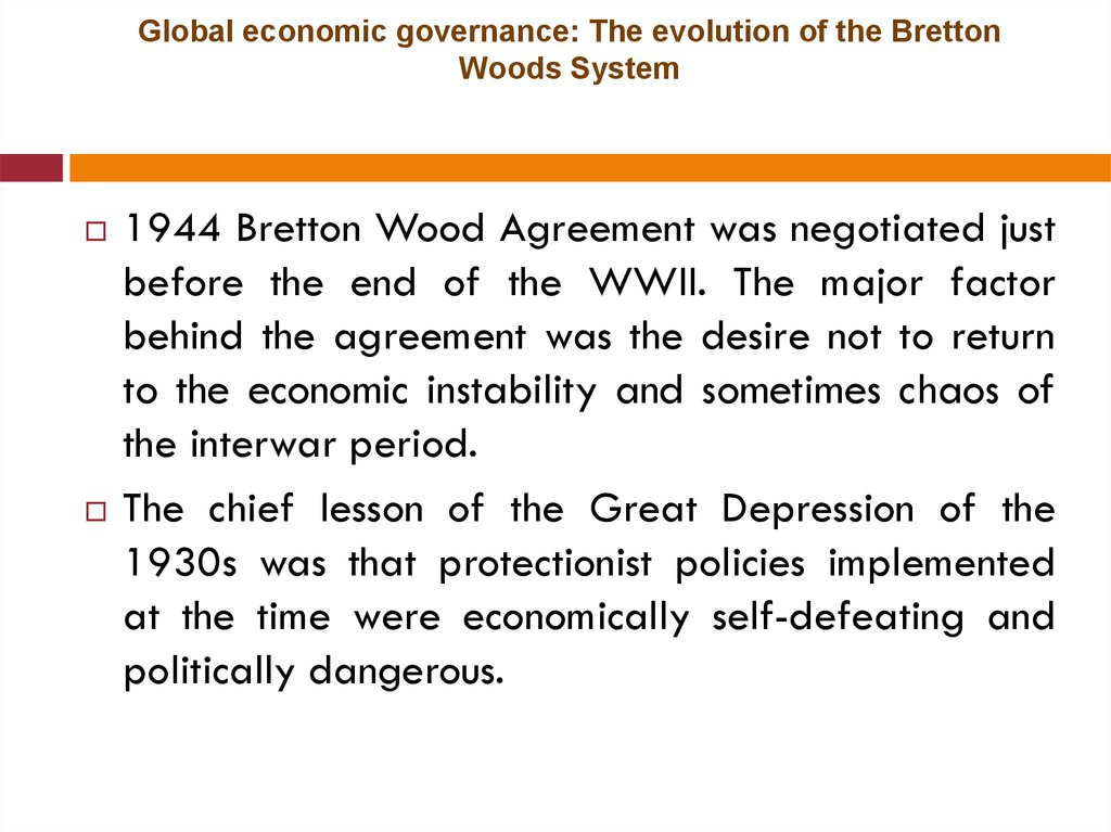 Global economic governance: The evolution of the Bretton Woods System