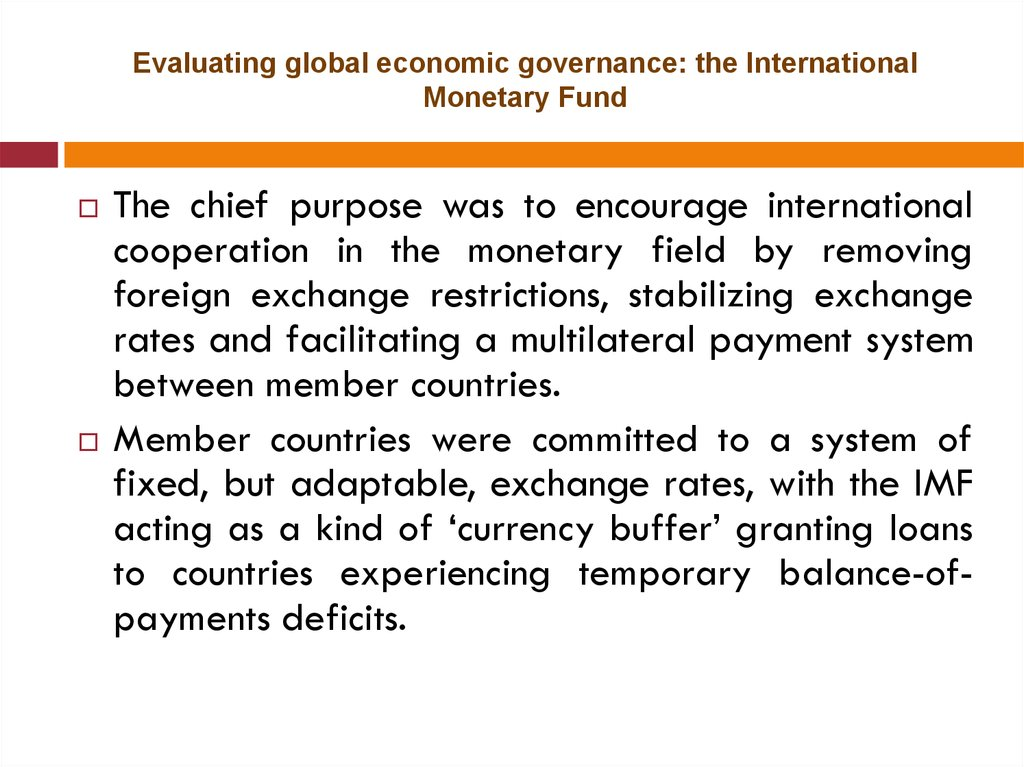 Evaluating global economic governance: the International Monetary Fund