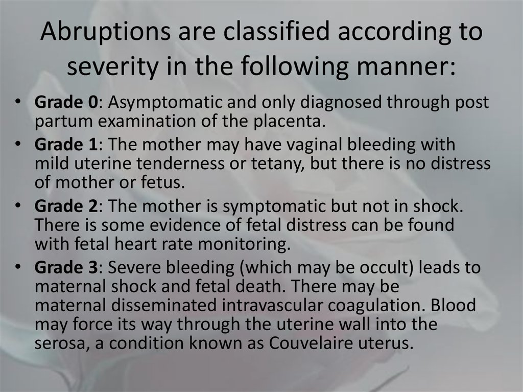 Abruptions are classified according to severity in the following manner: