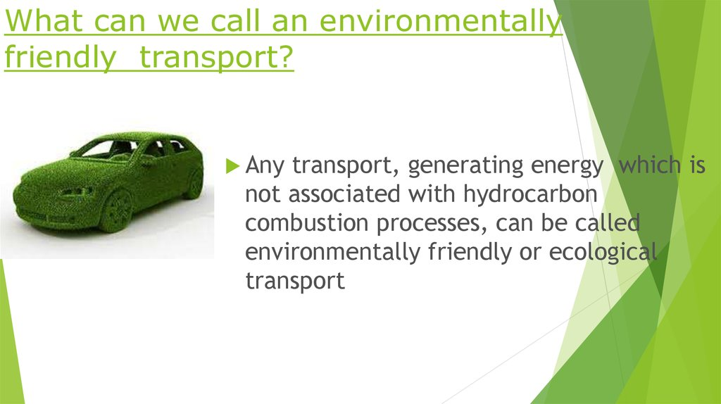 What can we call an environmentally friendly transport?
