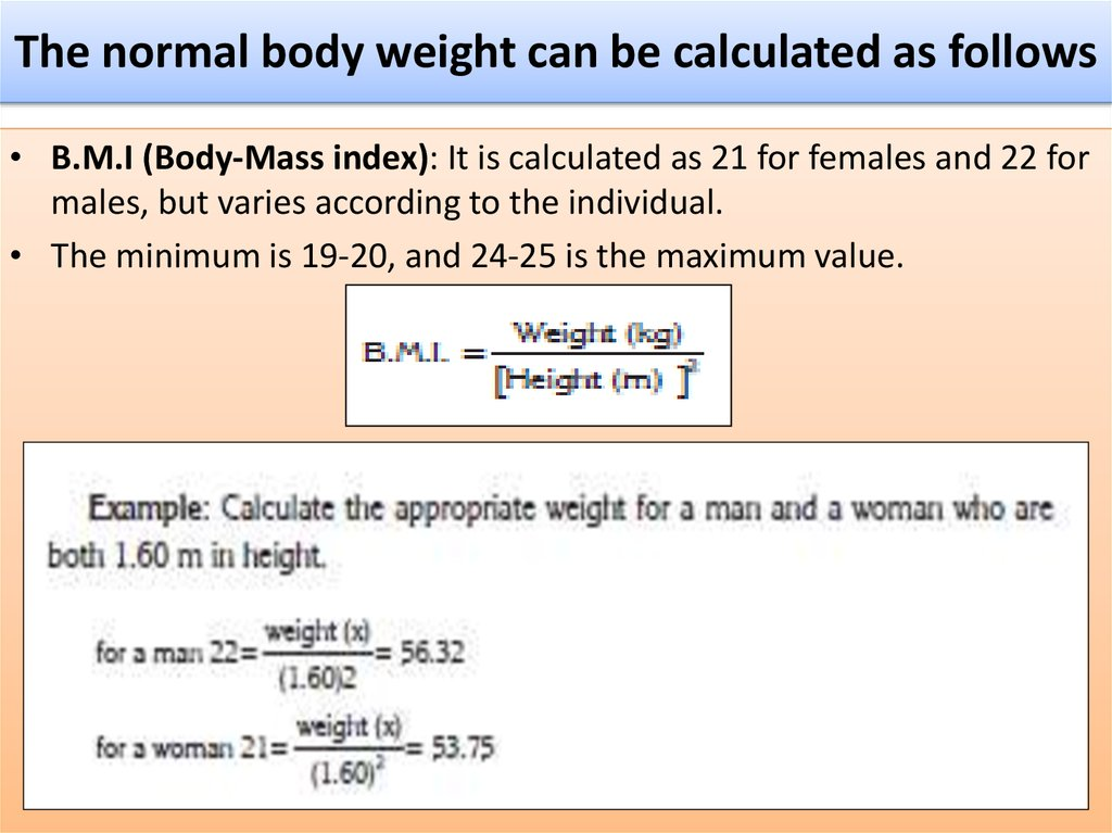 The normal body weight can be calculated as follows