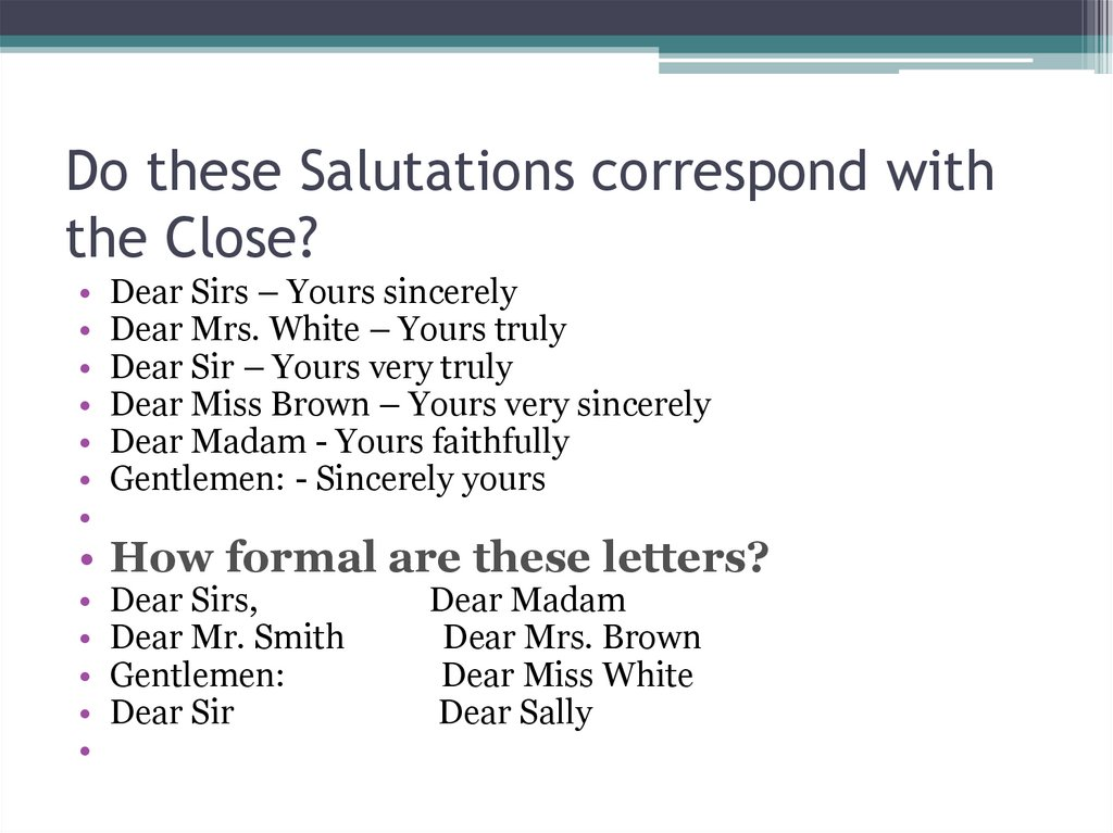 Do these Salutations correspond with the Close?
