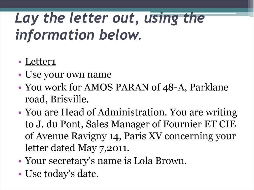 Lay the letter out, using the information below.