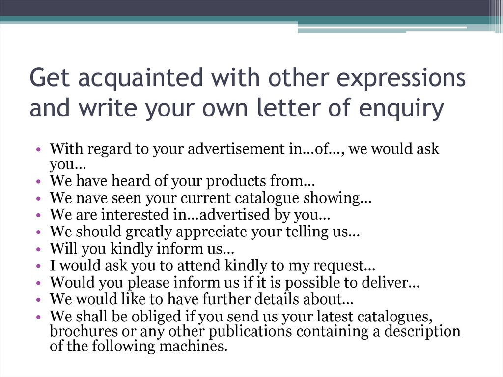Get acquainted with other expressions and write your own letter of enquiry