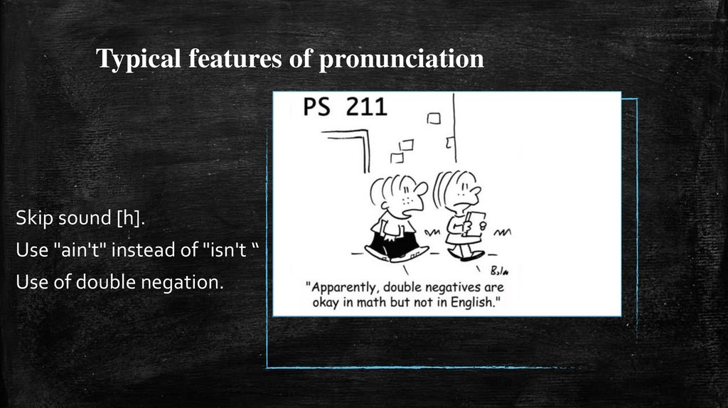 Typical features of pronunciation